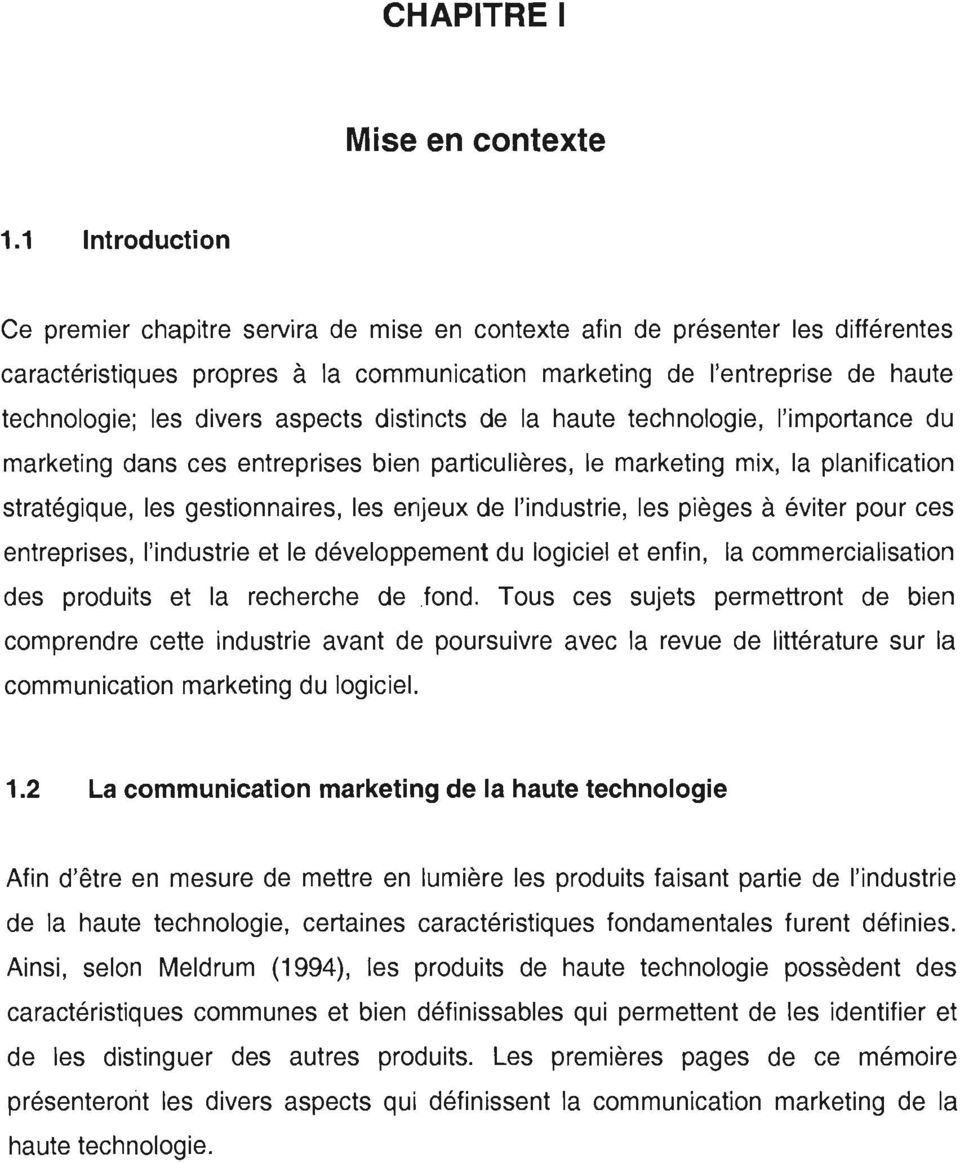 aspects distincts de la haute technologie, l'importance du marketing dans ces entreprises bien particulières, le marketing mix, la planification stratégique, les gestionnaires, les enjeux de