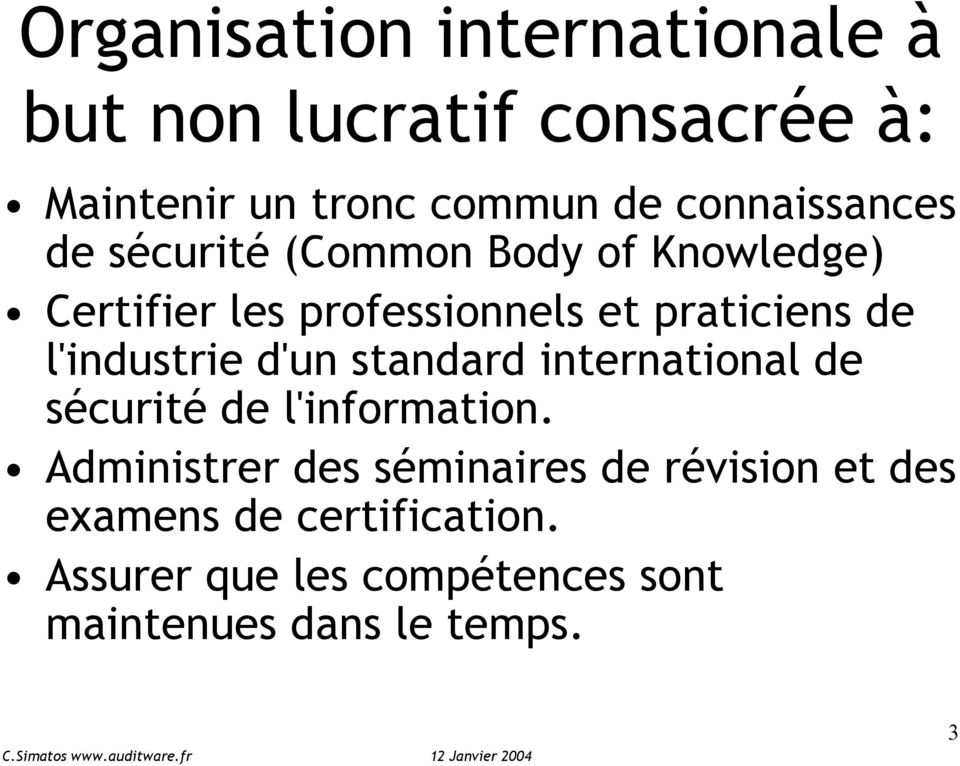 de l'industrie d'un standard international de sécurité de l'information.