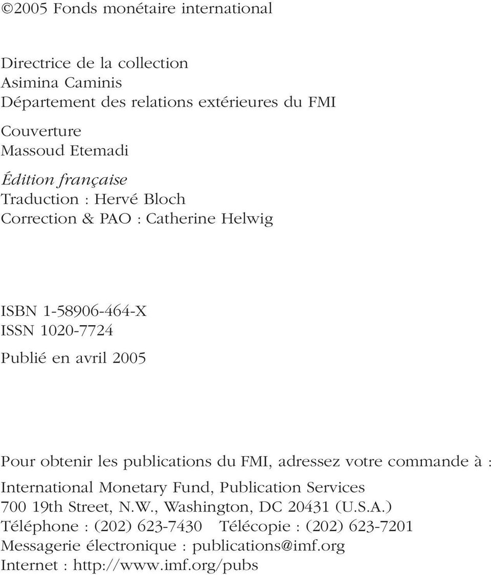 obtenir les publications du FMI, adressez votre commande à : International Monetary Fund, Publication Services 700 19th Street, N.W.