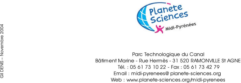 : 05 61 73 10 22 - Fax : 05 61 73 42 79 Email : midi-pyrenees@planete-sciences.