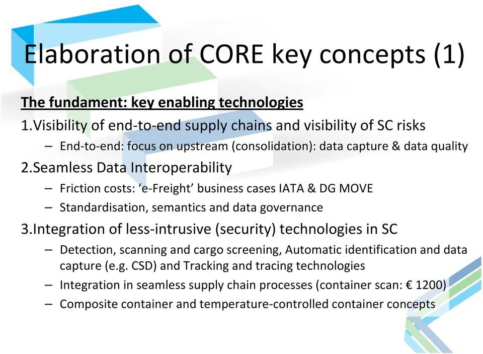 Seamless Data Interoperability Friction costs: e Freight business cases IATA & DG MOVE Standardisation, semantics and data governance 3.