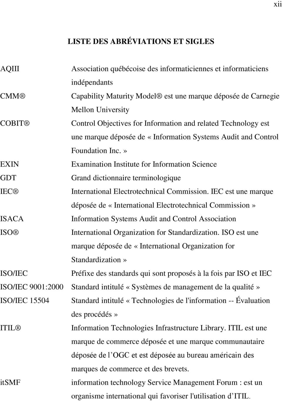 » EXIN Examination Institute for Information Science GDT Grand dictionnaire terminologique IEC International Electrotechnical Commission.
