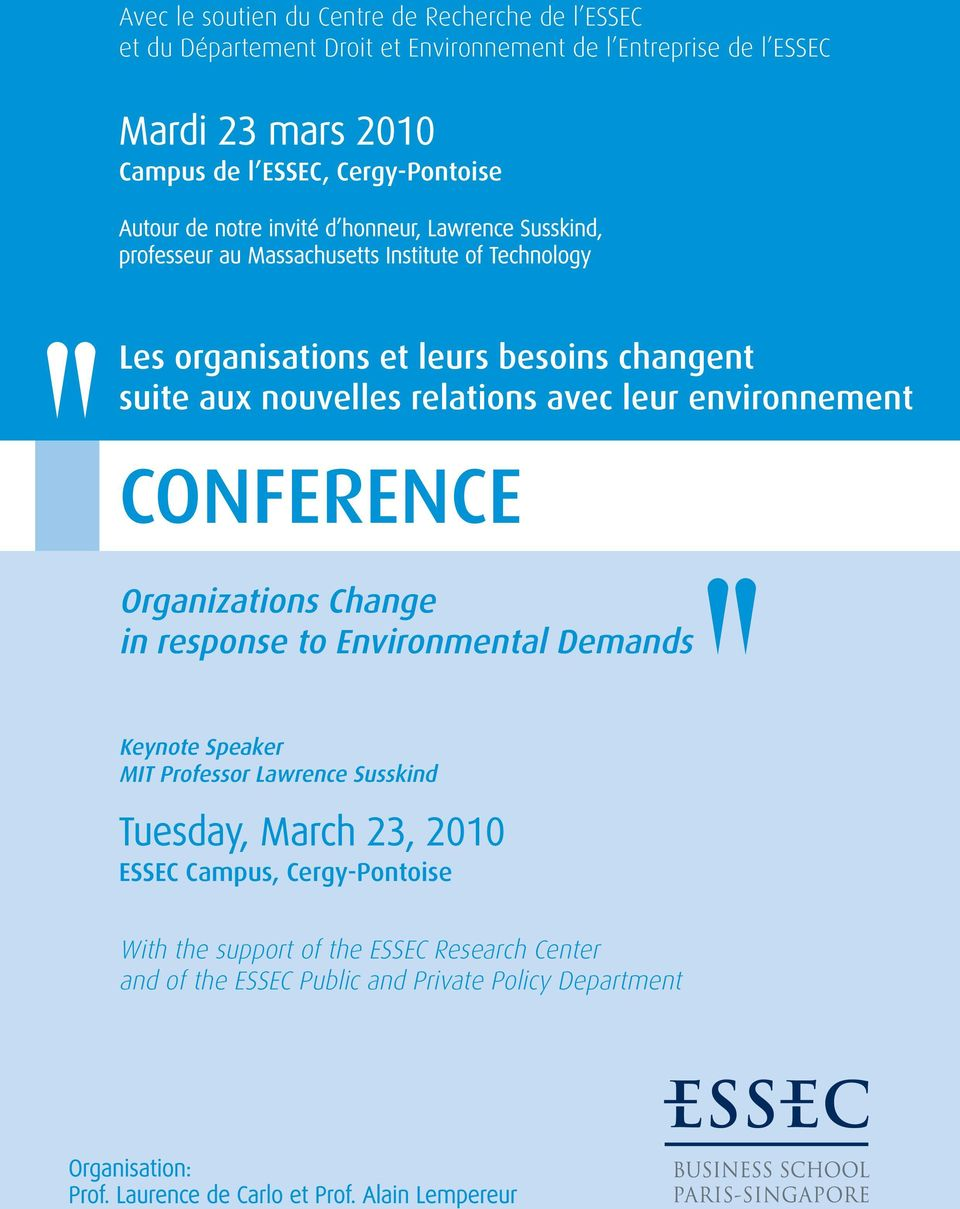 relations avec leur environnement CONFERENCE Organizations Change in response to Environmental Demands Keynote Speaker MIT Professor Lawrence Susskind Tuesday, March 23, 2010