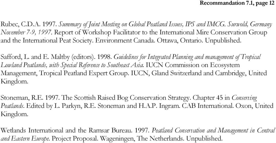 1998. Guidelines for Integrated Planning and management of Tropical Lowland Peatlands, with Special Reference to Southeast Asia.