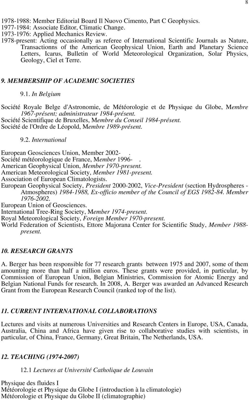 World Meteorological Organization, Solar Physics, Geology, Ciel et Terre. 9. MEMBERSHIP OF ACADEMIC SOCIETIES 9.1.