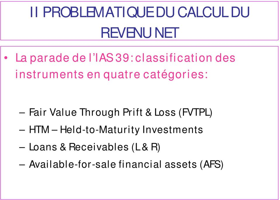 Through Prift & Loss (FVTPL) HTM Held-to-Maturity Investments