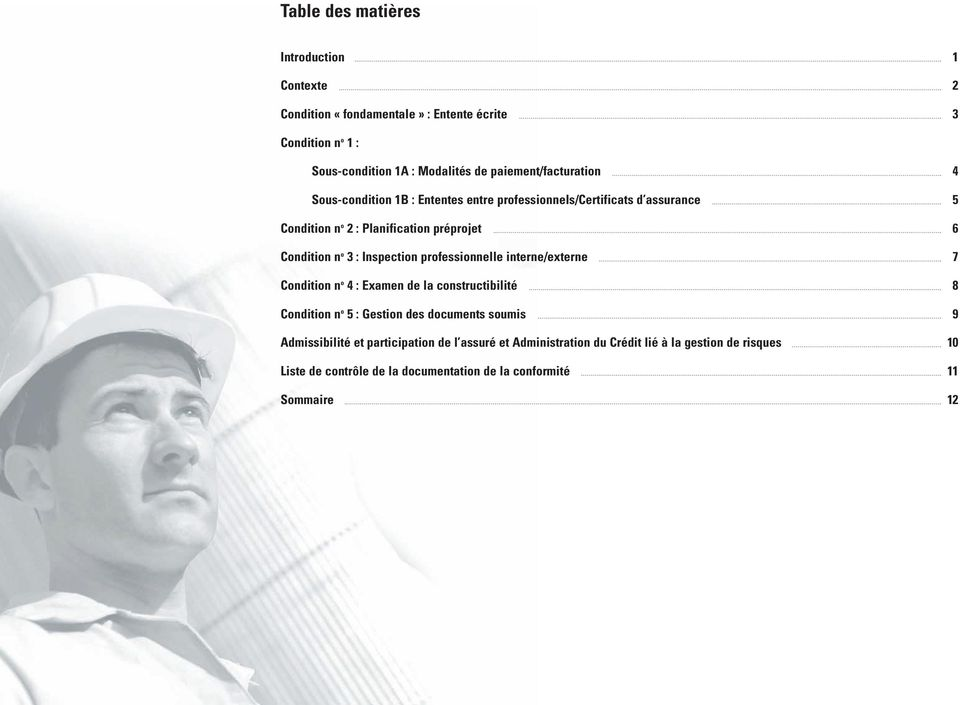 : Inspection professionnelle interne/externe Condition n o 4 : Examen de la constructibilité Condition n o 5 : Gestion des documents soumis Admissibilité