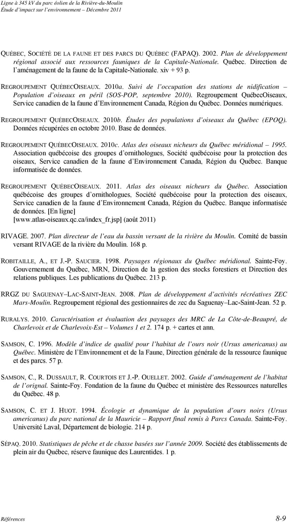 Suivi de l occupation des stations de nidification Population d oiseaux en péril (SOS-POP, septembre 2010).