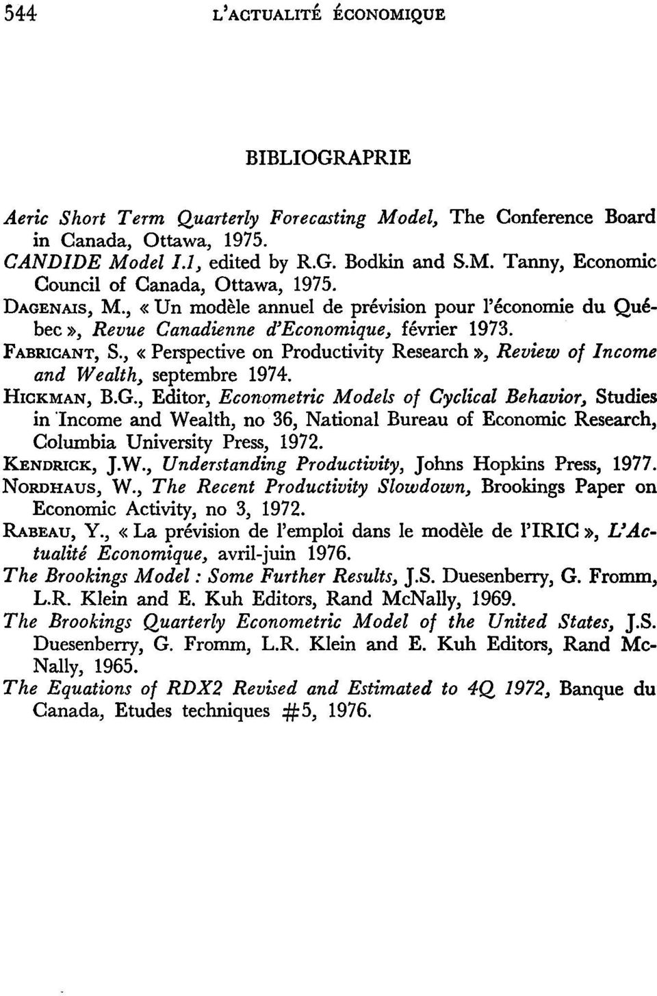 , «Perspective on Productivity Research», Review of Income and Wealth, septembre 1974. HICKMAN, B.G.