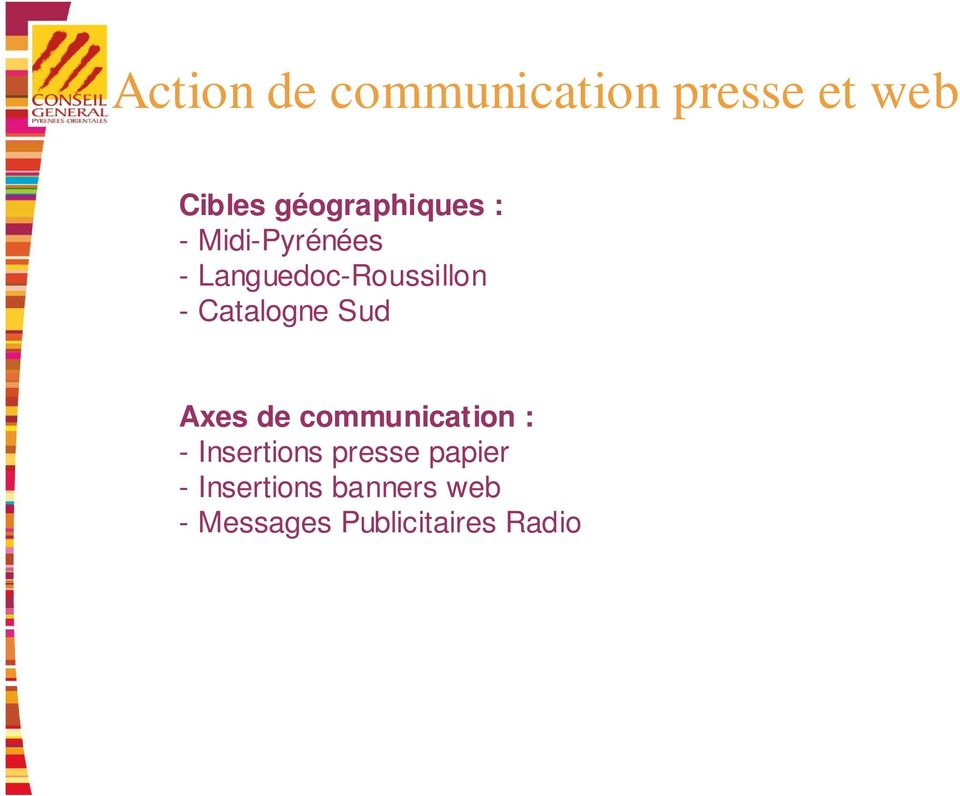 - Catalogne Sud Axes de communication : - Insertions