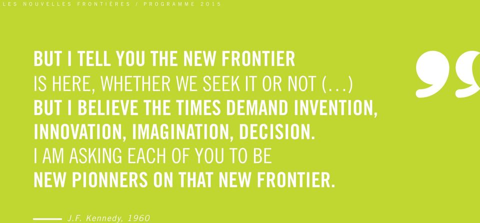 TIMES DEMAND INVENTION, INNOVATION, IMAGINATION, DECISION.