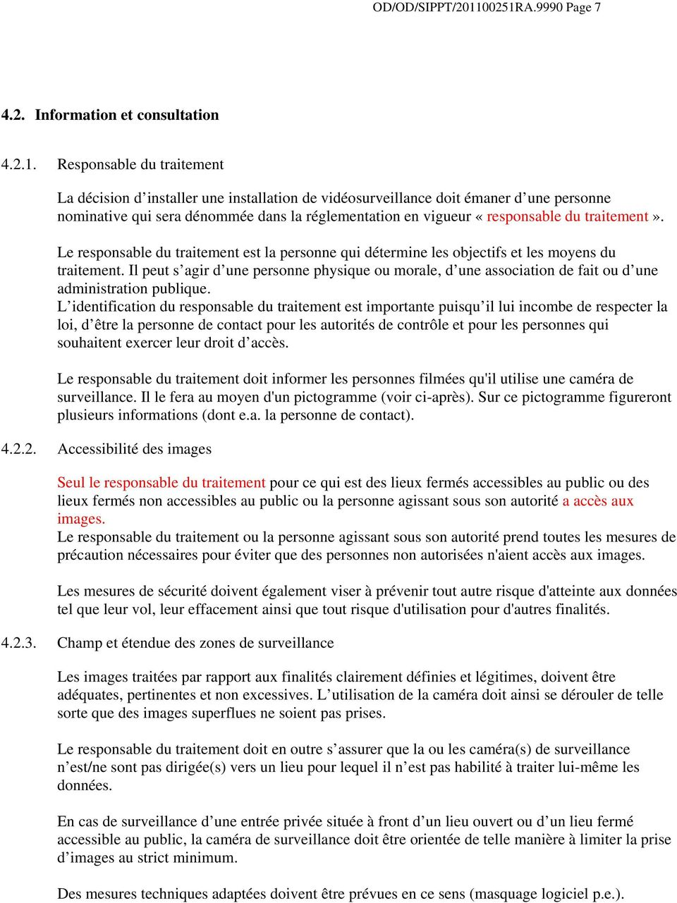 A.9990 Page 7 4.2. Information et consultation 4.2.1.