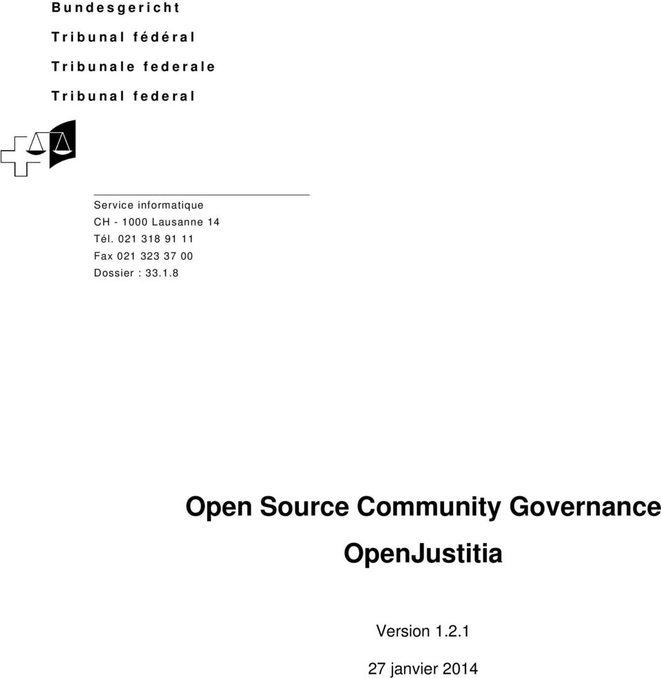 - 1000 Lausanne 14 Tél. 021 318 91 11 Fax 021 323 37 00 Dossier : 33.1.8 Open Source Community Governance OpenJustitia Version 1.
