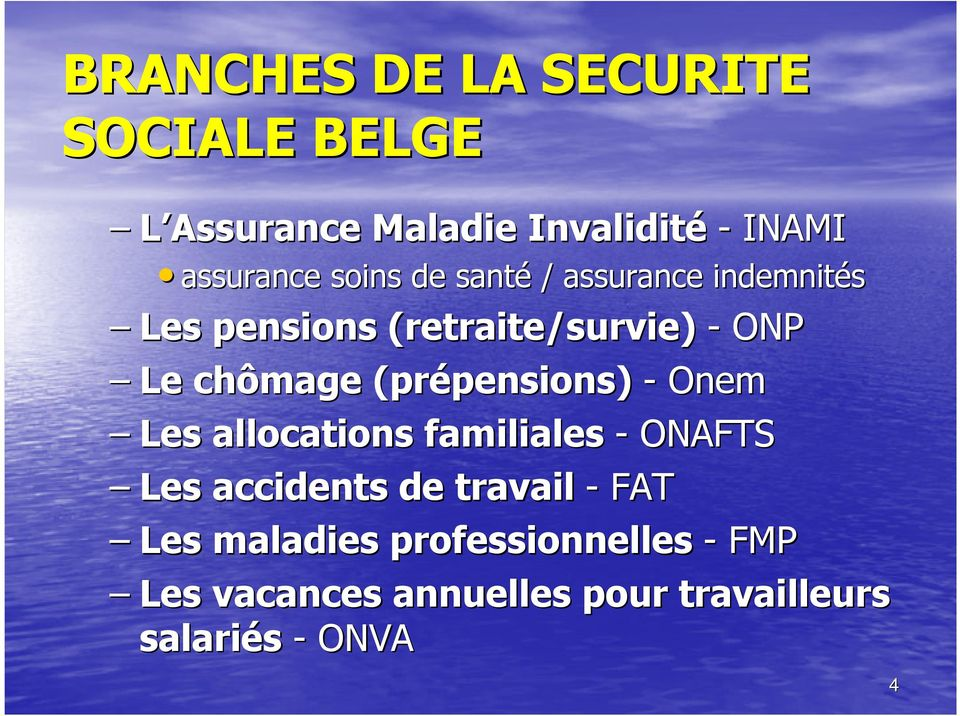 (prépensions) pensions) - Onem Les allocations familiales - ONAFTS Les accidents de travail