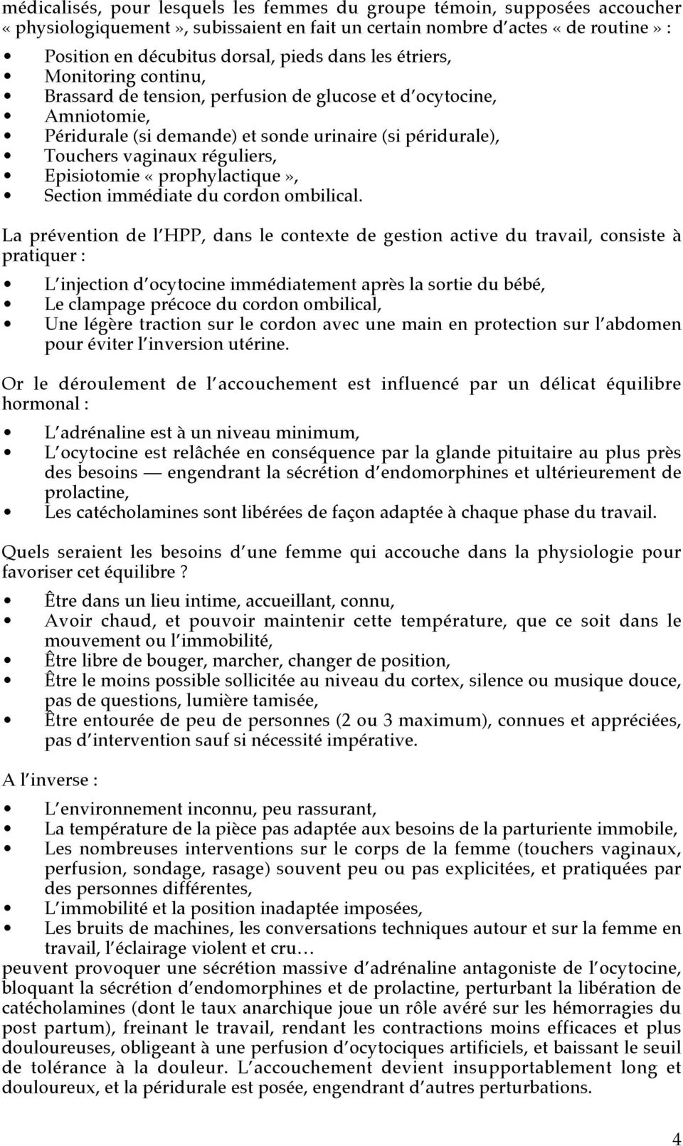 Episiotomie «prophylactique», Section immédiate du cordon ombilical.