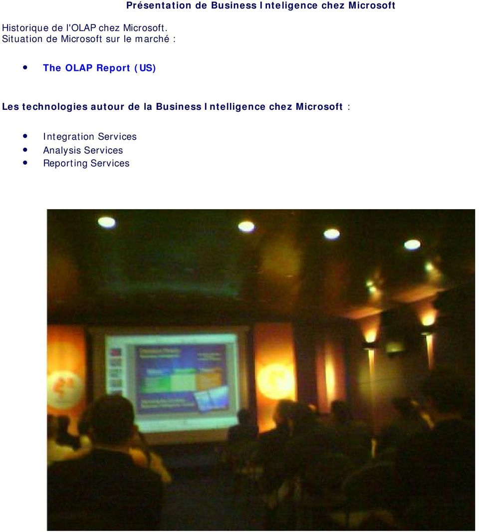 Inteligence chez Microsoft The OLAP Report (US) Les technologies