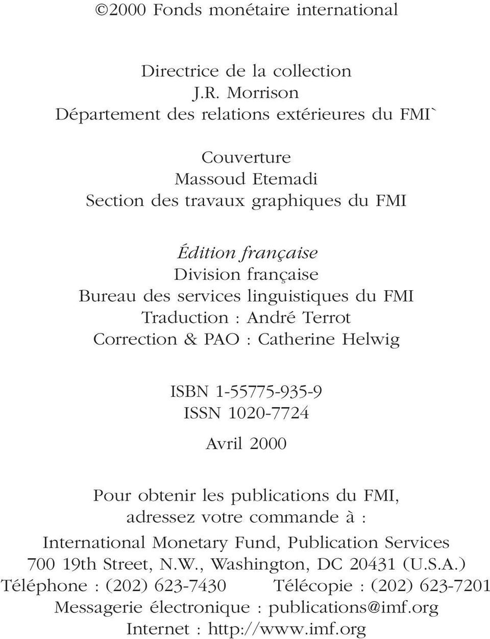 services linguistiques du FMI Traduction : André Terrot Correction & PAO : Catherine Helwig ISBN 1-55775-935-9 ISSN 1020-7724 Avril 2000 Pour obtenir les publications