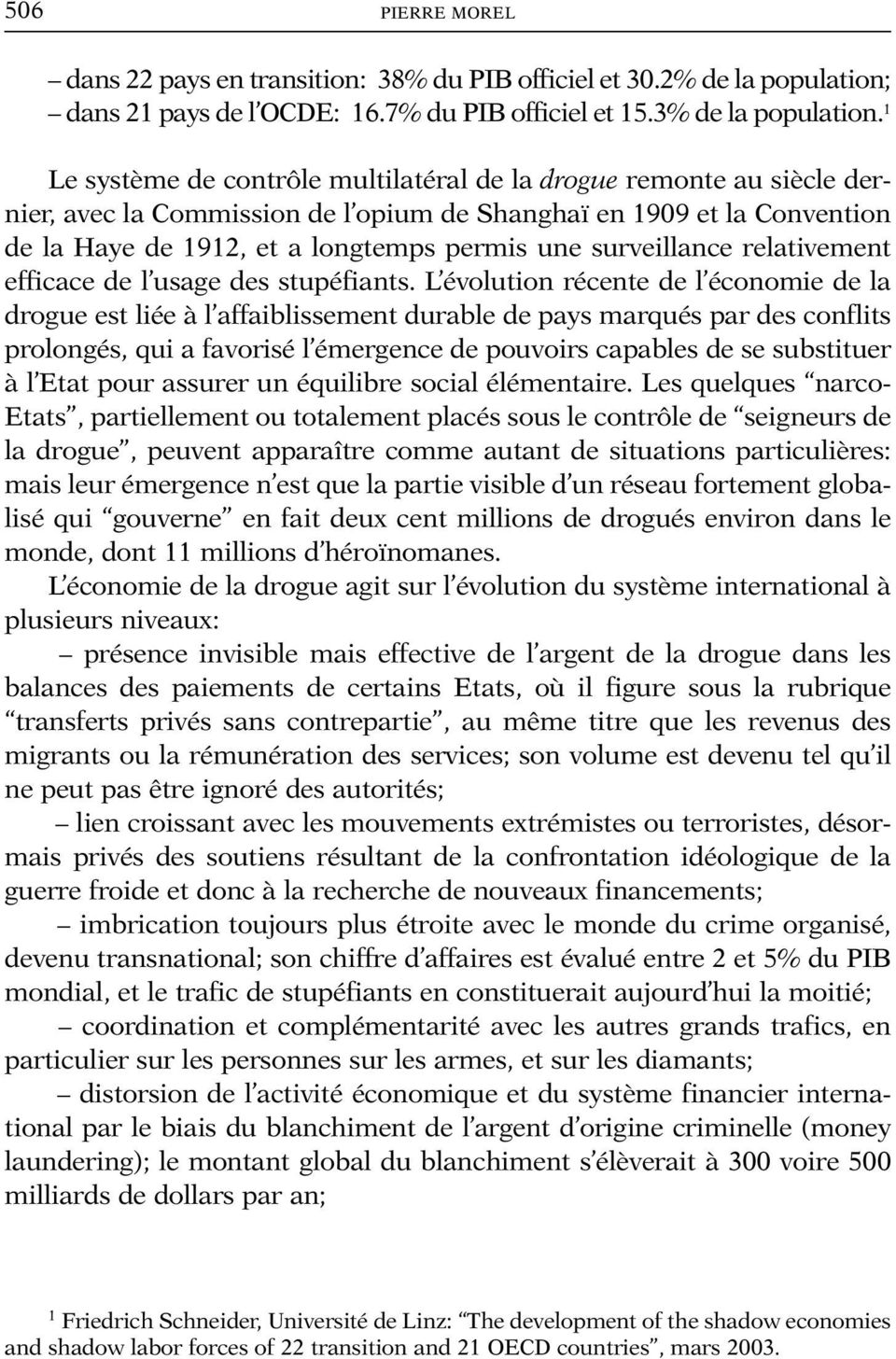 surveillance relativement efficace de l usage des stupéfiants.