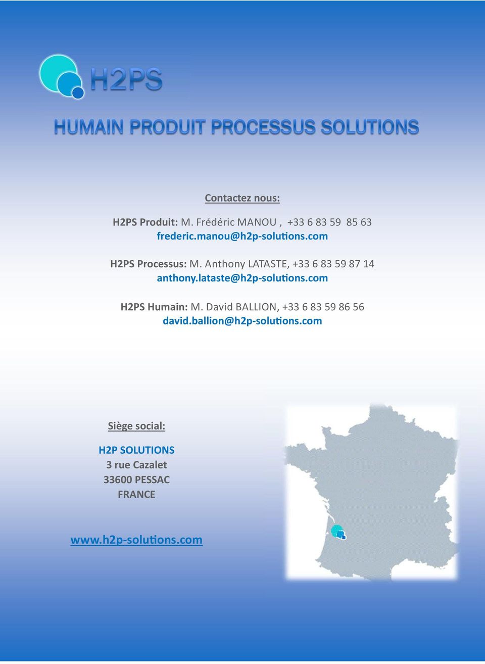 lataste@h2p-soluons.com H2PS Humain: M. David BALLION, +33 6 83 59 86 56 david.