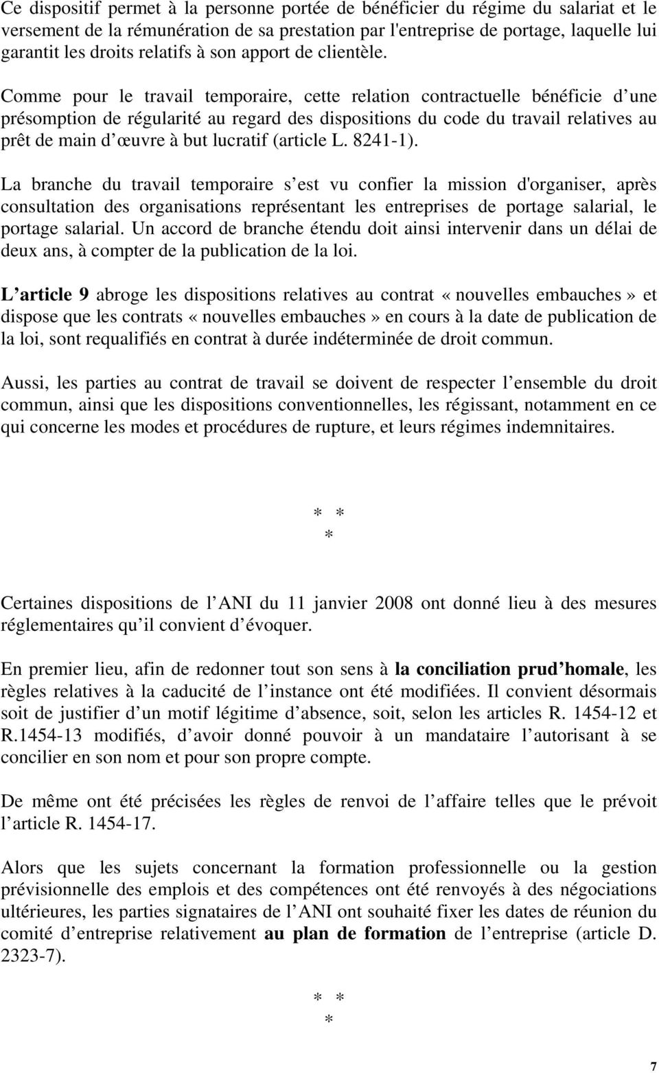 Comme pour le travail temporaire, cette relation contractuelle bénéficie d une présomption de régularité au regard des dispositions du code du travail relatives au prêt de main d œuvre à but lucratif