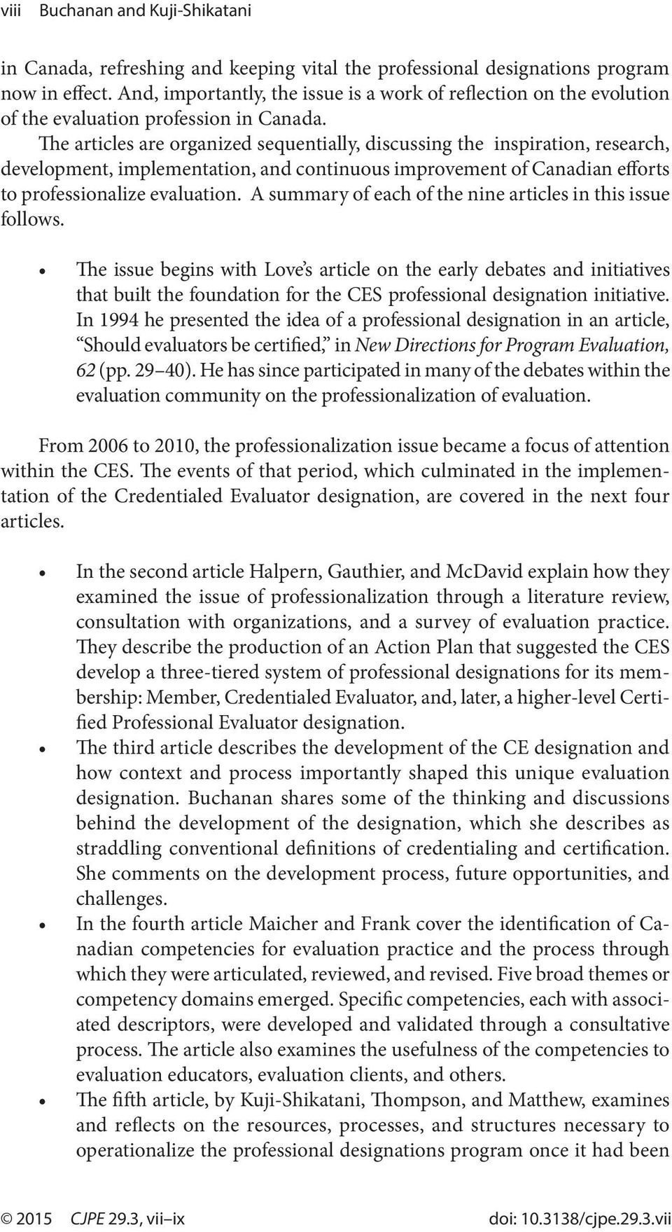 The articles are organized sequentially, discussing the inspiration, research, development, implementation, and continuous improvement of Canadian efforts to professionalize evaluation.