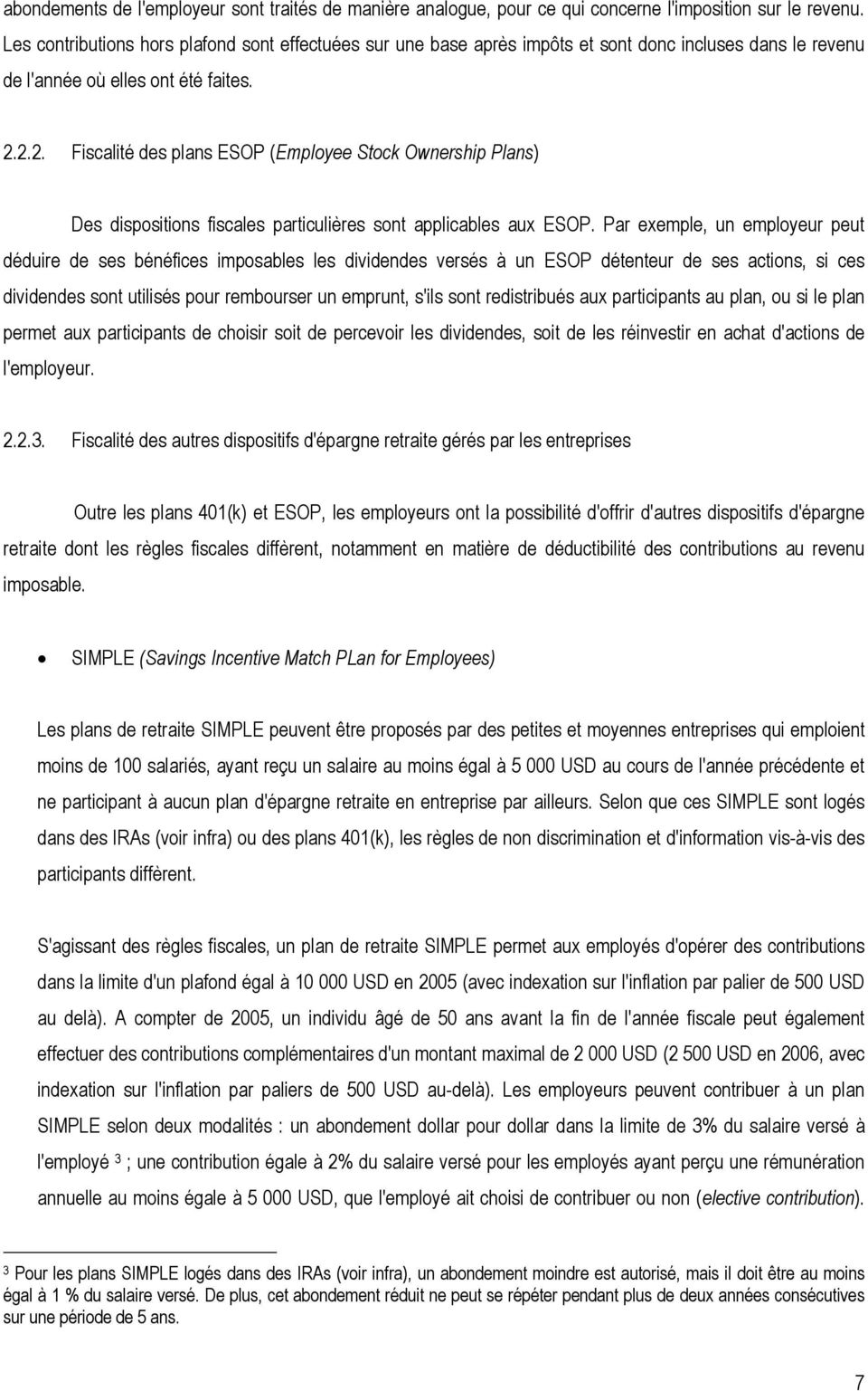2.2. Fiscalité des plans ESOP (Employee Stock Ownership Plans) Des dispositions fiscales particulières sont applicables aux ESOP.