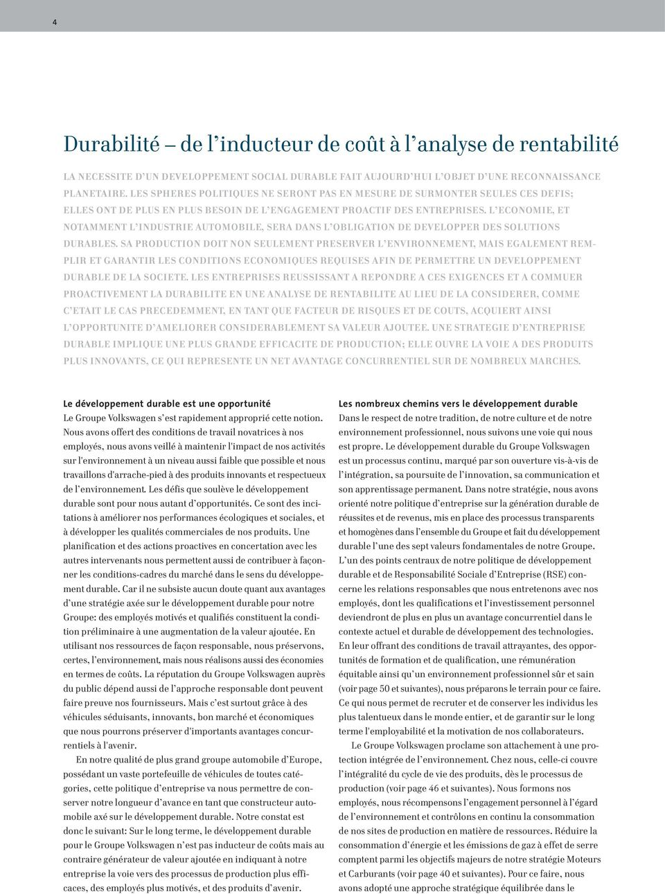 L ECONOMIE, ET NOTAMMENT L INDUSTRIE AUTOMOBILE, SERA DANS L OBLIGATION DE DEVELOPPER DES SOLUTIONS DURABLES.