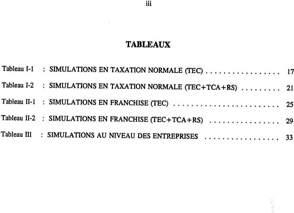 .. 21 Tableau 11-1 SIMULATIONS EN FRANCHISE (TEC).