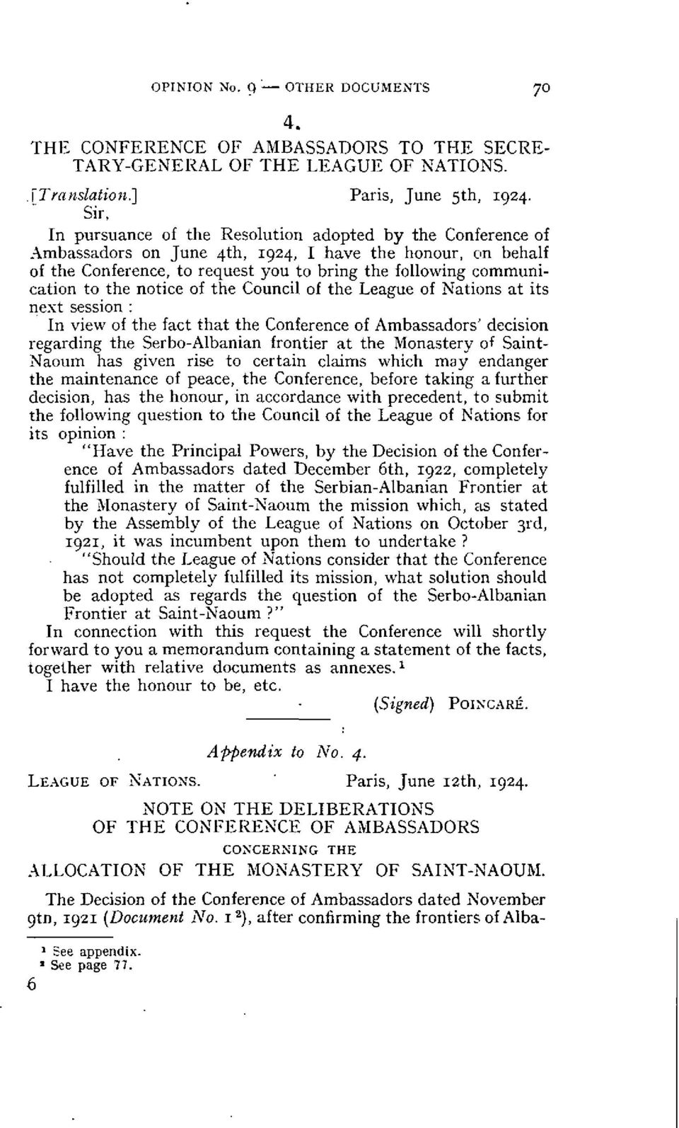 imbassadors on June 4th, 1924, 1 have the honour, on behalf of the Conference, to request you to bring the following communication to the notice of the Council of the League of Nations at its nest