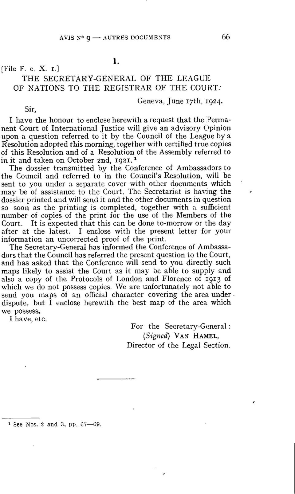 Resolulion adopted this morning, together with certified true copies of this Resolution and of a Resolution of the Assembly referred to in it and taken on October znd, 1921.