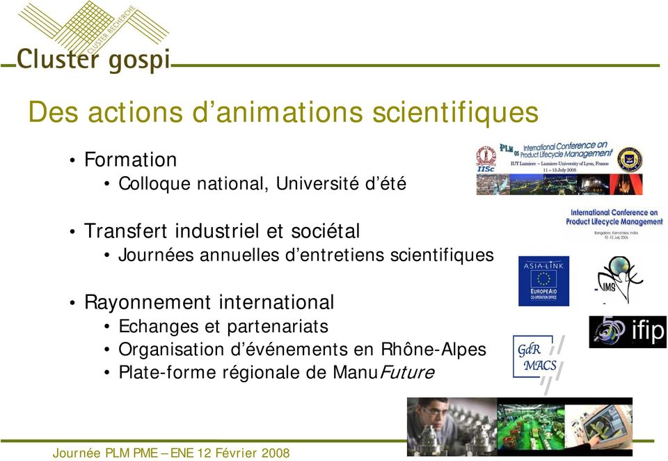 entretiens scientifiques Rayonnement international Echanges et