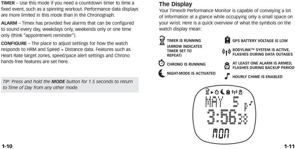 CONFIGURE The place to adjust settings for how the watch responds to HRM and Speed + Distance data.