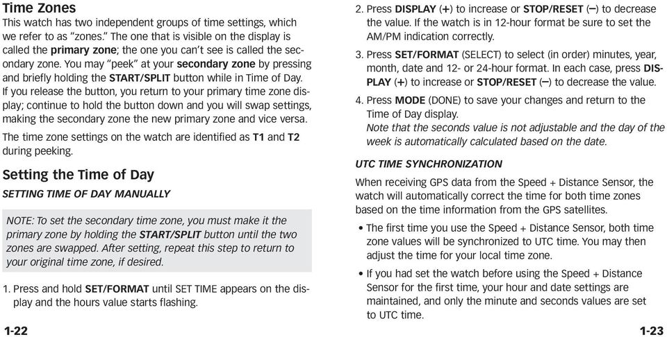 You may peek at your secondary zone by pressing and briefly holding the START/SPLIT button while in Time of Day.