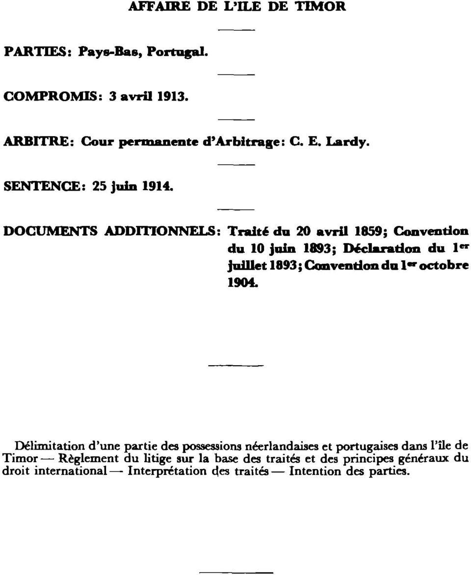 "DOCUMENTS ADDITIONNELS: Traité du 20 avril 1859; Convention du 10 juin 1893; Déclaration du 1"" juillet 1893; Convention du l"""