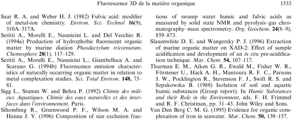 , Nannicini L., Giambelluca A. and Scarano G. (1994b) Fluorescence emission characteristics of naturally occurring organic matter in relation to metal complexation studies. Sci. Total Environ.