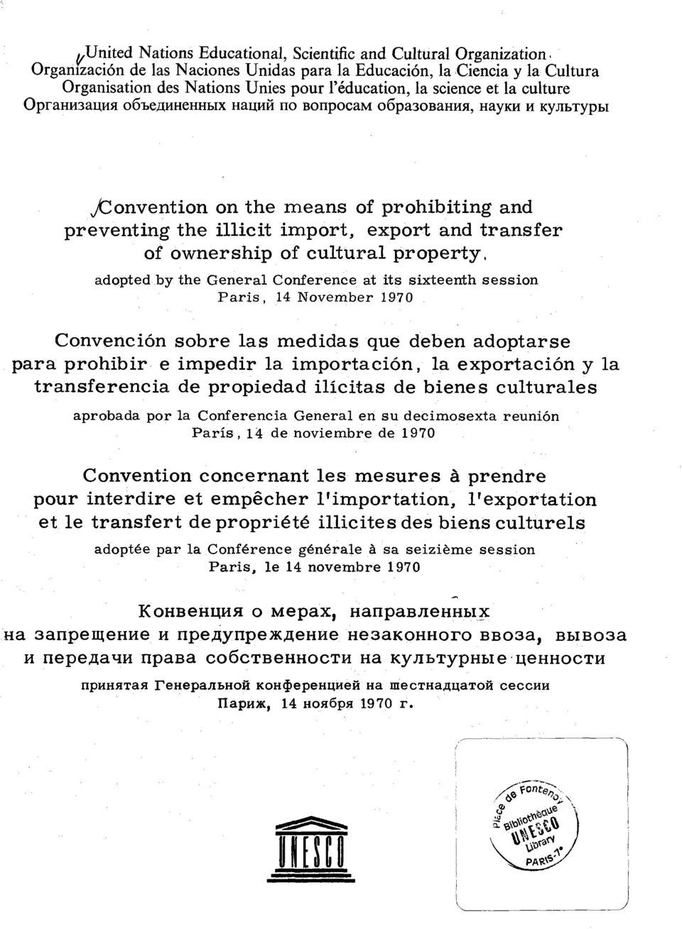 transfer of ownership of cultural property, adopted by the General Conference at its sixteenth session Paris, 14 November 1970 Convención sobre las medidas que deben adoptarse para prohibir e impedir