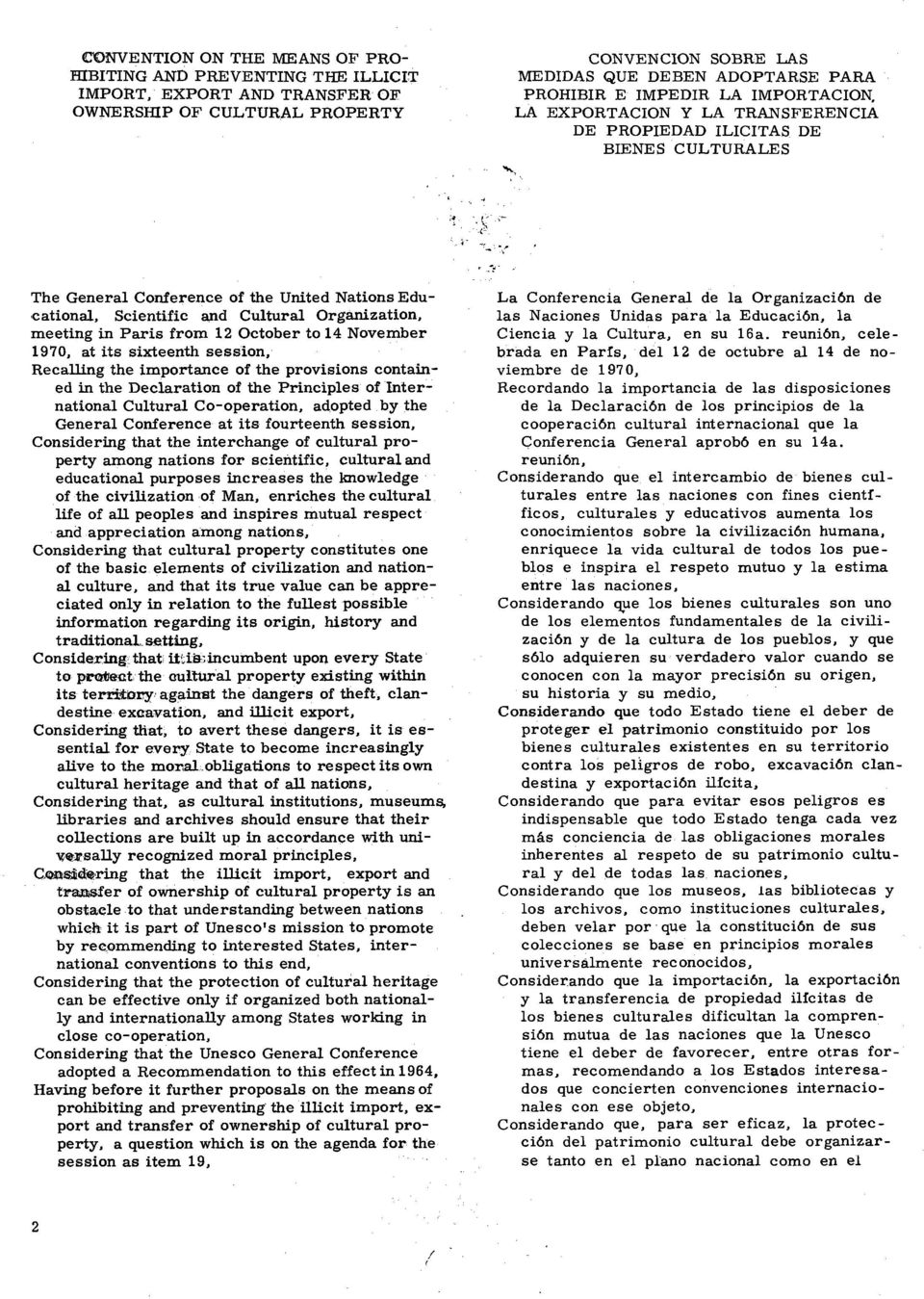 c < ' ( 1- I, < - -r, -< The General Conference of the United Nations Edu- 'cational, Scientific and Cultural Organization, meeting in Paris from 12 October to 14 November 1970, at its sixteenth