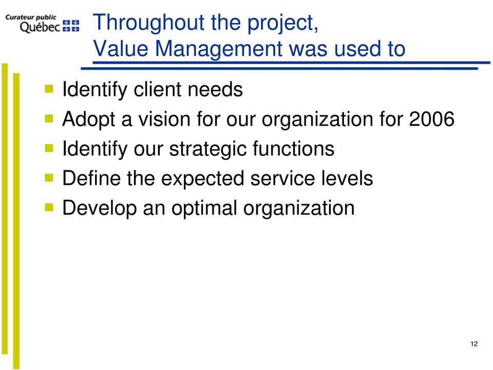 organization for 2006 Identify our strategic functions