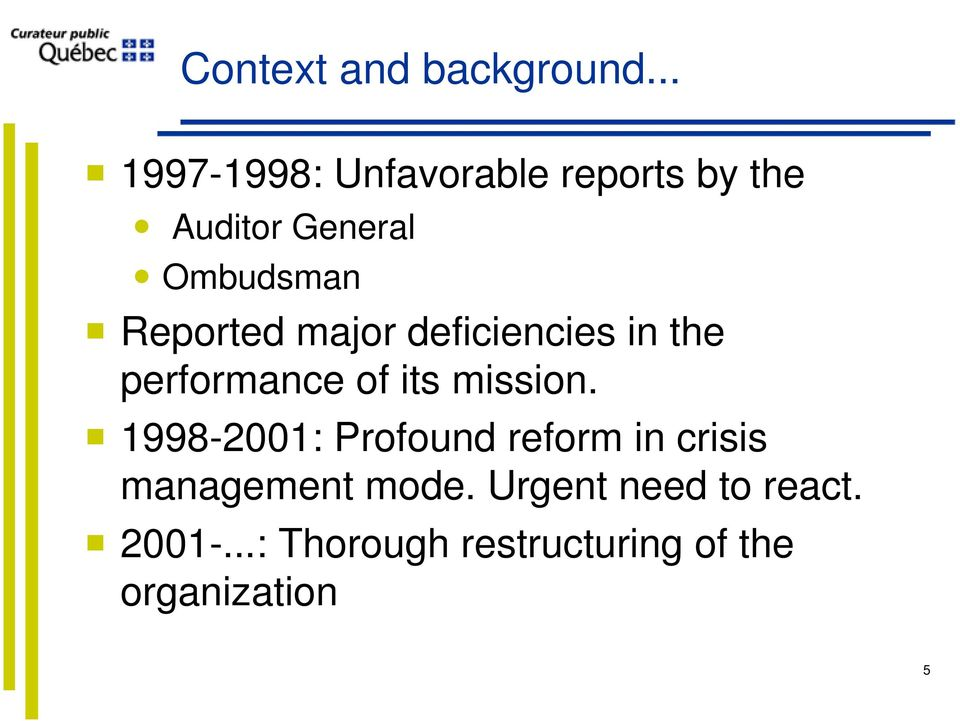 Reported major deficiencies in the performance of its mission.