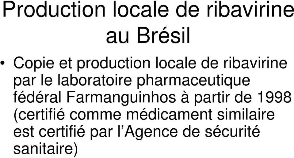pharmaceutique fédéral Farmanguinhos à partir de 1998