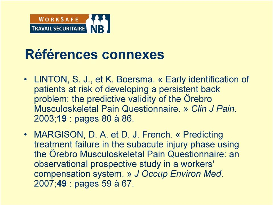 Musculoskeletal Pain Questionnaire.» Clin J Pain. 2003;19 : pages 80 à 86. MARGISON, D. A. et D. J. French.
