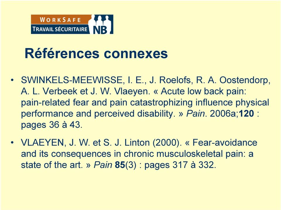 «Acute low back pain: pain-related fear and pain catastrophizing influence physical performance and