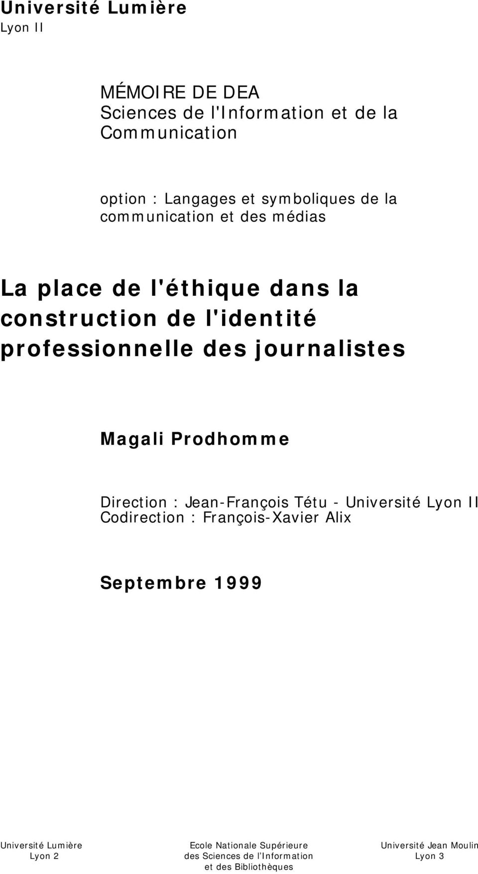 Magali Prodhomme Direction : Jean-François Tétu - Université Lyon II Codirection : François-Xavier Alix Septembre 1999