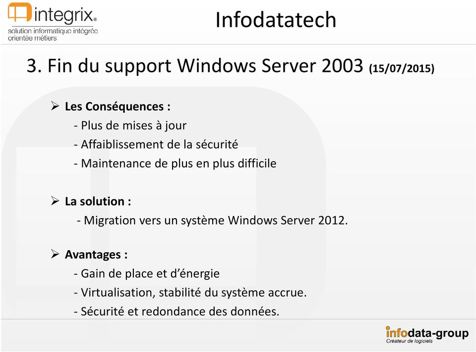 solution : Migration vers un système Windows Server 2012.