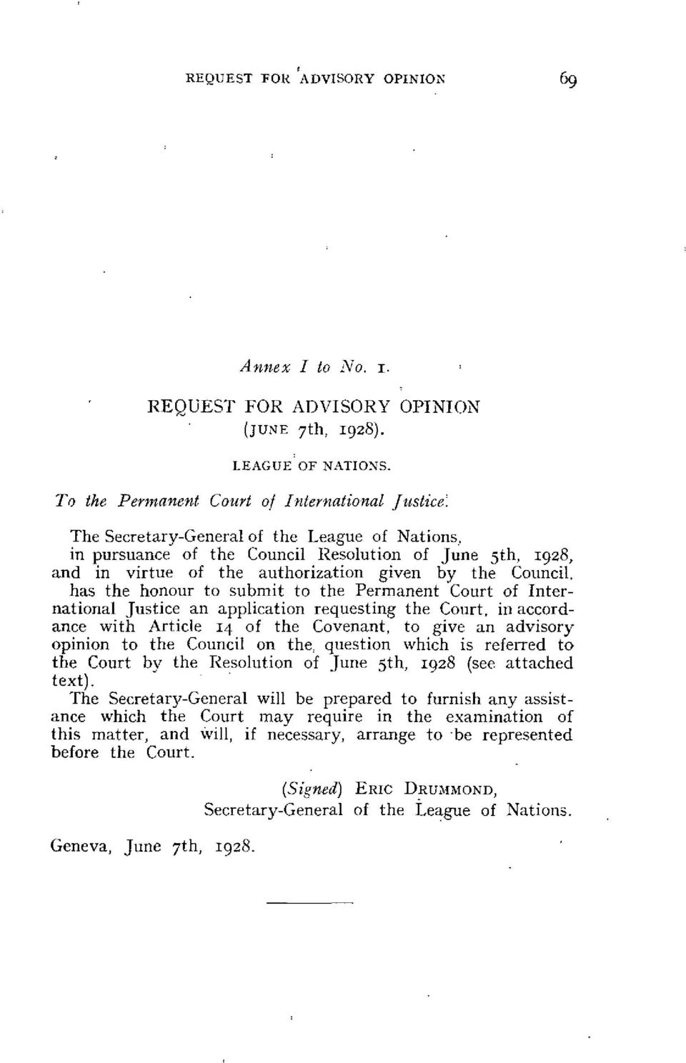 in pursuance of the Couneil Resolution of June 5th, 1928, and in virtue of the authorization given by the Couneil.
