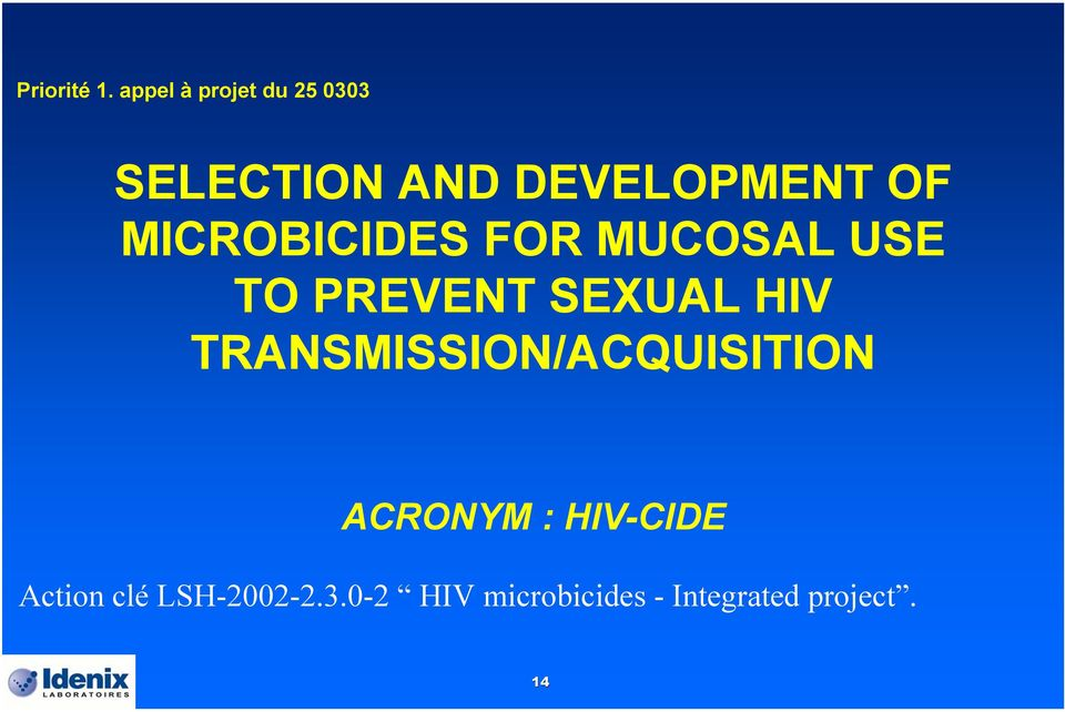 MICROBICIDES FOR MUCOSAL USE TO PREVENT SEXUAL HIV