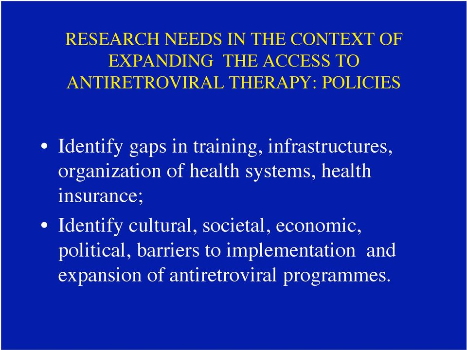 of health systems, health insurance; Identify cultural, societal, economic,