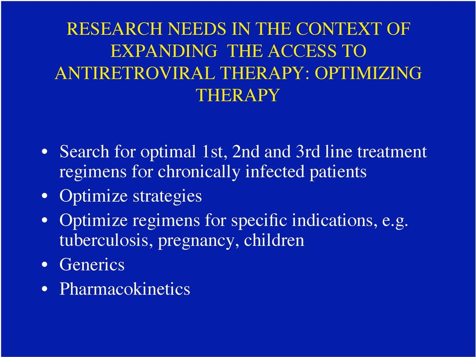 for chronically infected patients Optimize strategies Optimize regimens for