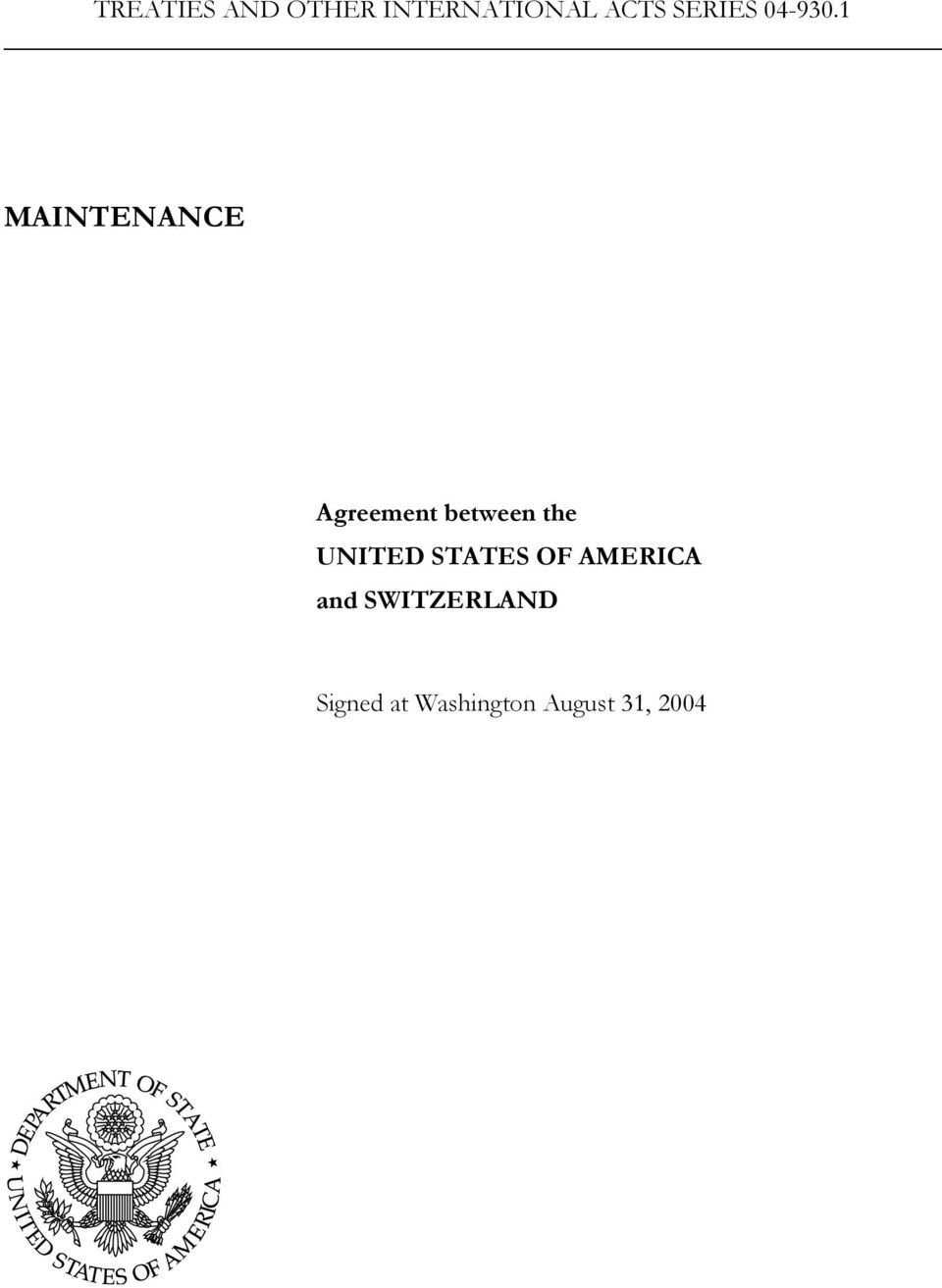 1 MAINTENANCE Agreement between the