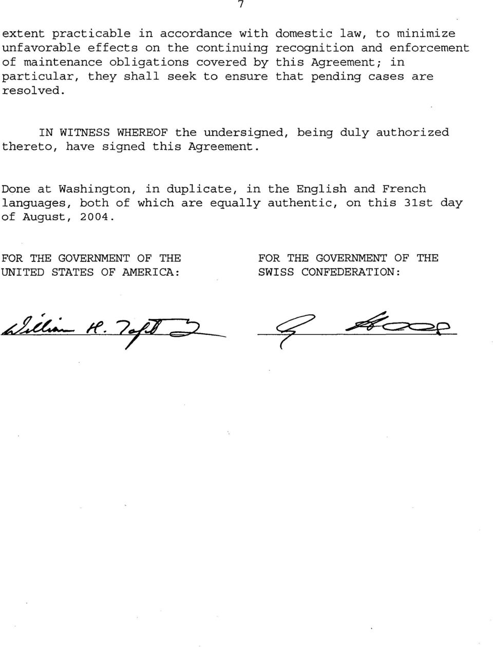 IN WITNESS WHEREOF the undersigned, being duly authorized thereto, have signed this Agreement.